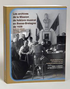 couverture de : Les Archives de la Mission de Folklore Musical en Basse Bretagne de 1939